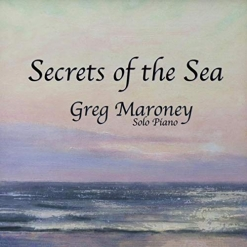 Cover image of the album Secrets of the Sea by Greg Maroney