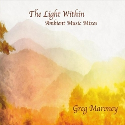 Cover image of the album The Light Within by Greg Maroney