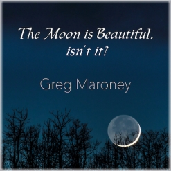 Cover image of the album The Moon is Beautiful, isn't it? by Greg Maroney