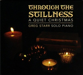 Cover image of the album Through the Stillness: A Quiet Christmas by Greg Starr