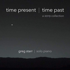 Cover image of the album Time Present/Time Past by Greg Starr