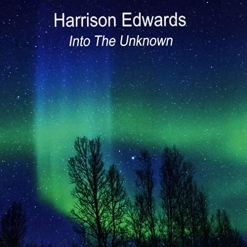Cover image of the album Into The Unknown by Harrison Edwards