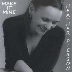 Cover image of the album Make It Mine by Heather Pierson