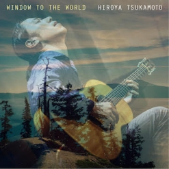 Cover image of the album Window to the World by Hiroya Tsukamoto