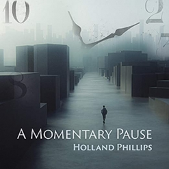 Cover image of the album A Momentary Pause by Holland Phillips
