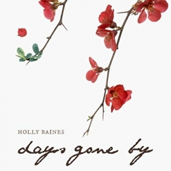 Cover image of the album Days Gone By by Holly Baines