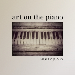 Cover image of the album Art On The Piano by Holly Jones
