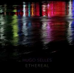 Cover image of the album Ethereal by Hugo Selles