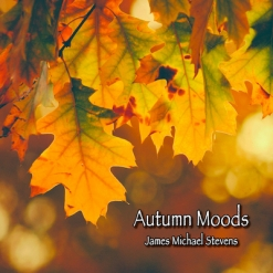 Cover image of the album Autumn Moods by James Michael Stevens