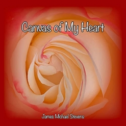 Cover image of the album Canvas of My Heart by James Michael Stevens