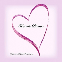 Cover image of the album Heart Piano by James Michael Stevens