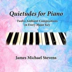 Cover image of the album Quietudes For Piano, Nos. 1-12 by James Michael Stevens