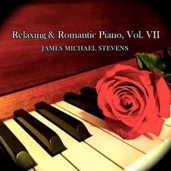 Cover image of the album Relaxing & Romantic Piano, Vol. VII by James Michael Stevens