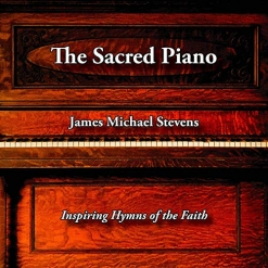 Cover image of the album The Sacred Piano by James Michael Stevens