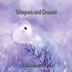 Cover image of the album Whispers and Dreams by James Michael Stevens