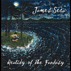 Cover image of the album Reality of the Fantasy by James Sera