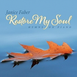 Cover image of the album Restore My Soul by Janice Faber