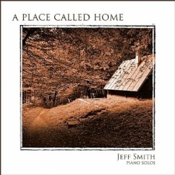 Cover image of the album A Place Called Home by Jeff Smith