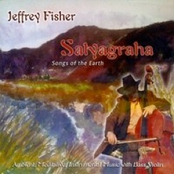 Cover image of the album Satyagraha: Songs of the Earth by Jeffrey Fisher
