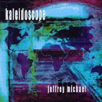 Cover image of the album Kaleidoscope by Jeffrey Michael