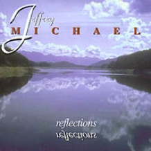 Cover image of the album Reflections by Jeffrey Michael