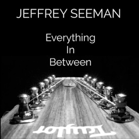 Cover image of the album Everything in Between by Jeffrey Seeman