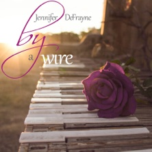 Cover image of the album By a Wire by Jennifer DeFrayne