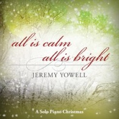 Cover image of the album All Is Calm All Is Bright by Jeremy Yowell