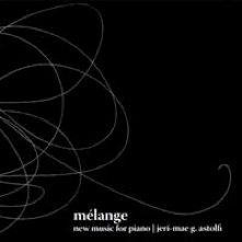 Cover image of the album Melange: New Music for Piano by Jeri-Mae G. Astolfi
