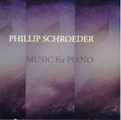 Cover image of the album Phillip Schroeder: Music for Piano by Phillip Schroeder