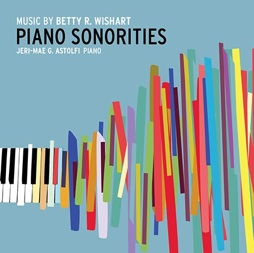 Cover image of the album Piano Sonorities: Music By Betty R. Wishart by Jeri-Mae G. Astolfi