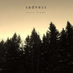 Cover image of the album Sadness by Jesse Brown