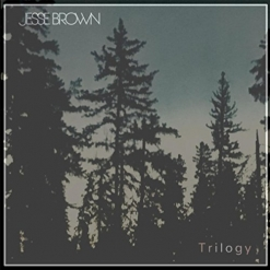 Cover image of the album Trilogy by Jesse Brown