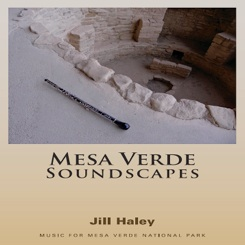 Cover image of the album Mesa Verde Soundscapes by Jill Haley