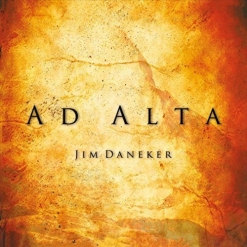 Cover image of the album Ad Alta by Jim Daneker