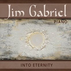 Cover image of the album Into Eternity by Jim Gabriel