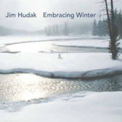 Cover image of the album Embracing Winter by Jim Hudak