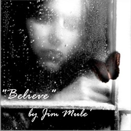 Cover image of the album Believe by Jim Mule'