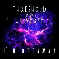 Cover image of the album Threshold of the Universe by Jim Ottaway