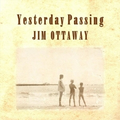 Cover image of the album Yesterday Passing by Jim Ottaway
