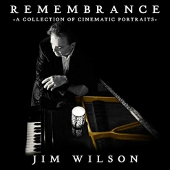 Cover image of the album Remembrance by Jim Wilson