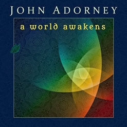 Cover image of the album A World Awakens by John Adorney