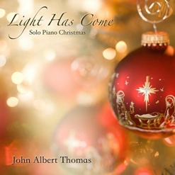 Cover image of the album Light Has Come by John Albert Thomas
