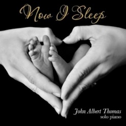 Cover image of the album Now I Sleep by John Albert Thomas