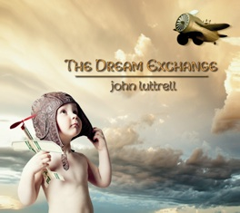 Cover image of the album The Dream Exchange by John Luttrell
