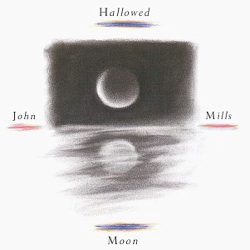 Cover image of the album Hallowed Moon by John Mills