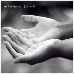 Cover image of the album In Her Hands by John Mills