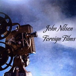 Cover image of the album Foreign Films by John Nilsen