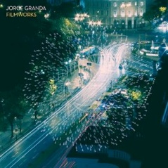 Cover image of the album Filmworks by Jorge Granda