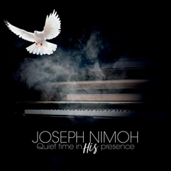 Cover image of the album Quiet Time In His Presence by Joseph Nimoh